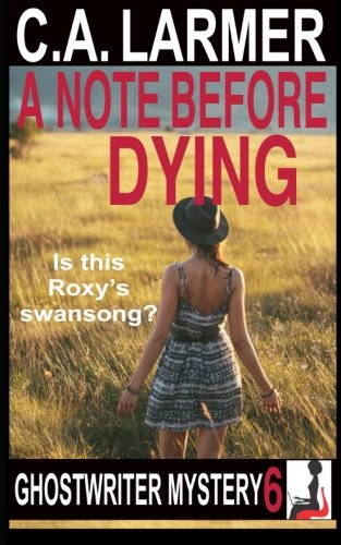 A Note Before Dying (A Ghostwriter Mystery) (Volume 6)