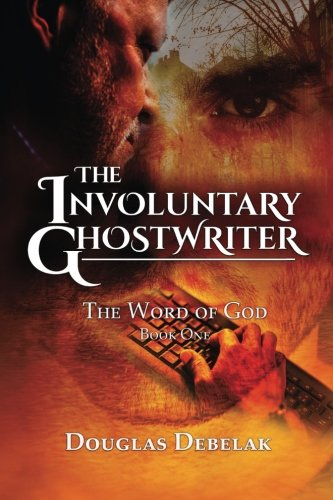 The Involuntary Ghostwriter (The Word of God – Book One)
