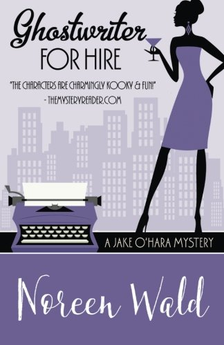 Ghostwriter For Hire (A Jake O'Hara Mystery) (Volume 5)