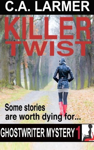 Killer Twist: A Ghostwriter Mystery (Volume 1)