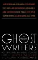 Ghost Writers: Us Haunting Them, Contemporary Michigan Literature (Made in Michigan Writers Series)